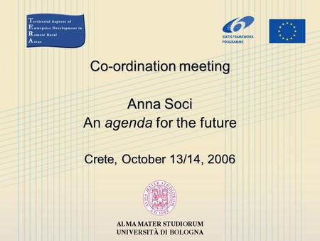 Co-ordination meeting Anna Soci An agenda for the future Crete, October 13/14, 2006.