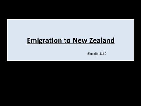 "Emigration to New Zealand Bbc clip 4360. New Zealand Tom Devine said, ""Emigration was transformed by a transport revolution. Far away places were no longer."