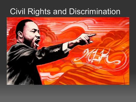 Civil Rights and Discrimination. Vocabulary prejudice-a negative opinion formed without just grounds or a reasonable investigation of the facts. racism-discrimination.