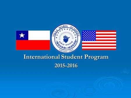 International Student Program 2015-2016. Agenda  Program Information  Application Process  Student Testimony.