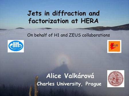 1 Jets in diffraction and factorization at HERA Alice Valkárová Charles University, Prague On behalf of H1 and ZEUS collaborations.