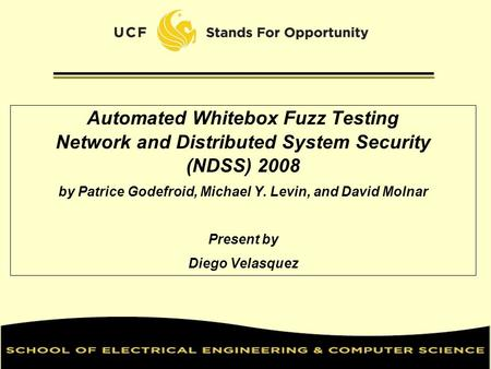 Automated Whitebox Fuzz Testing Network and Distributed System Security (NDSS) 2008 by Patrice Godefroid, ‏Michael Y. Levin, and ‏David Molnar Present.