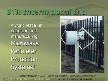 STR International Inc. A world leader in designing and manufacturingMicrowavePerimeterProtectionSystems!