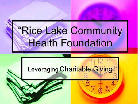 """Rice Lake Community Health Foundation Leveraging Charitable Giving."