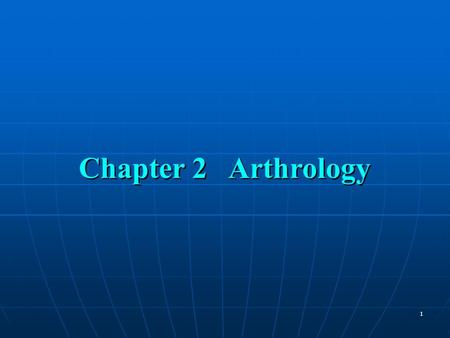 1 Chapter 2 Arthrology. 2 Section 1 The General Description A. Definition of the arthrology Arthrology treats of a connection between two or more bones.