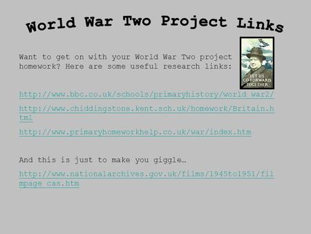 Want to get on with your World War Two project homework? Here are some useful research links: