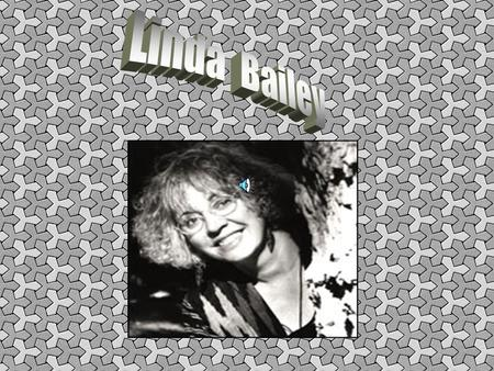 Like many of us, Linda Bailey had varying dreams of what she would be in the future. As a child, Linda already showed signs of becoming an author. When.