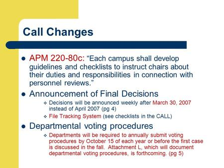 "Call Changes APM 220-80c: ""Each campus shall develop guidelines and checklists to instruct chairs about their duties and responsibilities in connection."