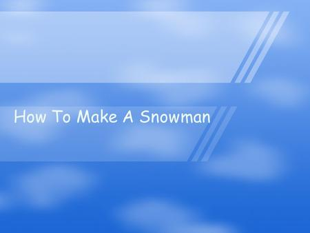 How To Make A Snowman. Snow Paint Recipe Materials: Shaving Cream White Glue Mix equal parts of shaving cream and glue together. You can add food coloring.