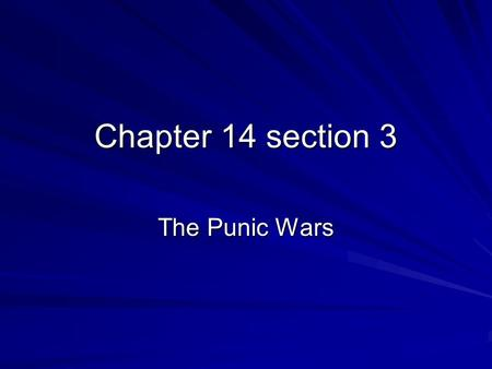 Chapter 14 section 3 The Punic Wars. Conflicts with Carthage By 264 B.C. Rome had conquered Greek city-states in Southern Italy Came into contact with.