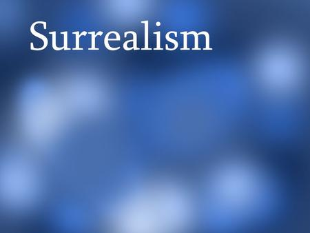 "Surrealism. What can that possibly mean? An ""ism"" is a suffix at the end of many English words. It comes from Greek ""ismos"" and Latin ""ismus"". You have."