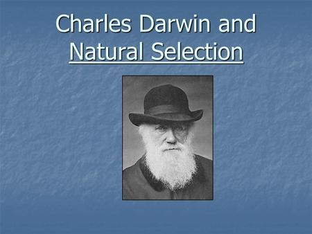 charles darwin and natural selection Charles darwin: natural selection lyrics [charles darwin] mm yeah mm yeah people thought all animals arrived here unrelated the world began, and then came man all natural selection means each animal evolved to blend with its surroundings ch-ch-changes were involved so birds.