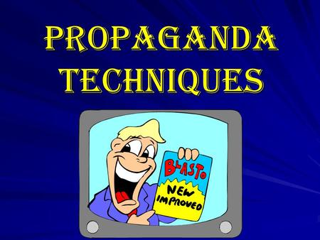 PROPAGANDA TECHNIQUES. What is propaganda? The ideas spread by any organized group for the purpose of influencing human behavior.