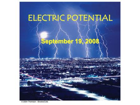 ELECTRIC POTENTIAL September 19, 2008 Picture a Region of space Where there is an Electric Field Imagine there is a particle of charge q at some location.
