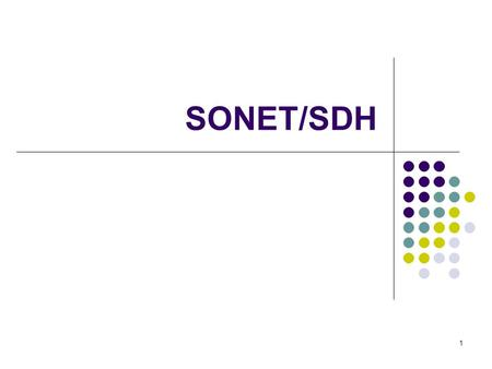 1 SONET/SDH. 2 T1/E1 Time division multiplexing Allows a link to be utilized simultaneously by many users.