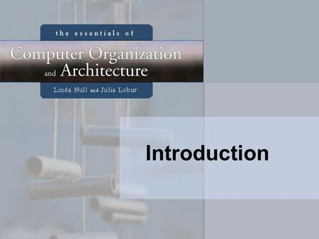 Introduction. 2 Objectives Know the difference between computer organization and computer architecture. Understand units of measure common to computer.