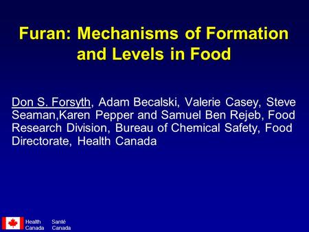 Furan: Mechanisms of Formation and Levels in Food