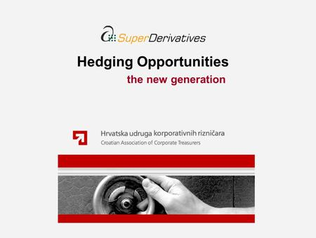 Hedging Opportunities the new generation. A corporate that engages in any business activity in a currency other than its own local currency, has a foreign.