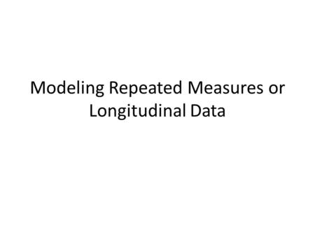 Modeling Repeated Measures or Longitudinal Data. Example: Annual Assessment of Renal Function in Hypertensive Patients UNITNOYEARAGESCrEGFRPSV 000-79-25075.81.077.31.62.