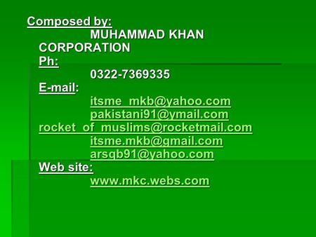 Composed by: MUHAMMAD KHAN CORPORATION Ph: 0322-7369335