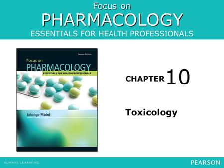 Focus on PHARMACOLOGY ESSENTIALS FOR HEALTH PROFESSIONALS CHAPTER Toxicology 10.