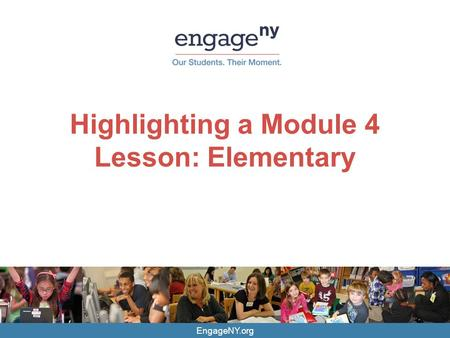 EngageNY.org Highlighting a Module 4 Lesson: Elementary.