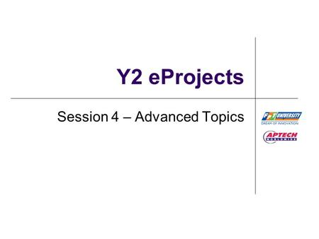 Y2 eProjects Session 4 – Advanced Topics. Objectives  Dynamic Models  Design Patterns (Optional)  Software testing (for S4) ACCP i7.1\Sem3_4\eProject\T4.