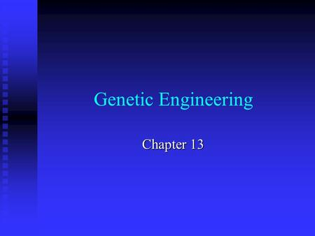 Genetic Engineering Chapter 13 Selective breeding Allowing Allowing animals with certain traits to breed to produce a desired offspring. Examples: Examples: