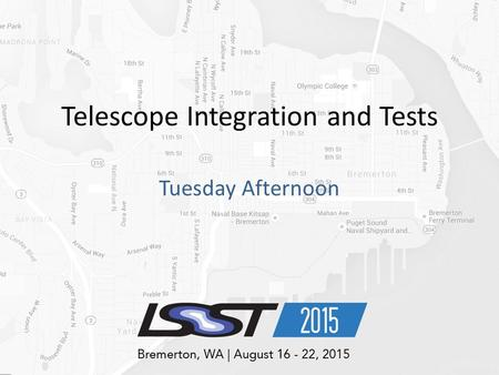 Telescope Integration and Tests Tuesday Afternoon.