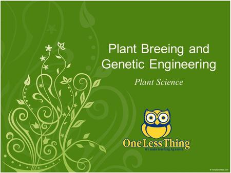 Plant Breeing and Genetic Engineering Plant Science.