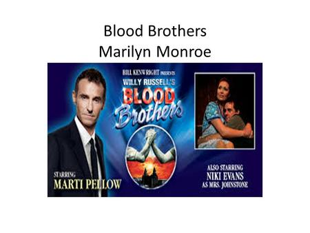 Blood Brothers Marilyn Monroe