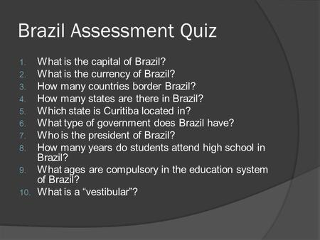 Brazil Assessment Quiz