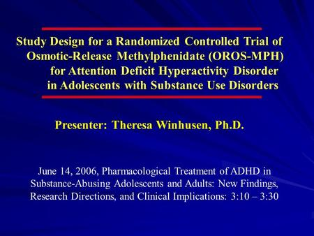 Study Design for a Randomized Controlled Trial of Osmotic-Release Methylphenidate (OROS-MPH) Osmotic-Release Methylphenidate (OROS-MPH) for Attention Deficit.