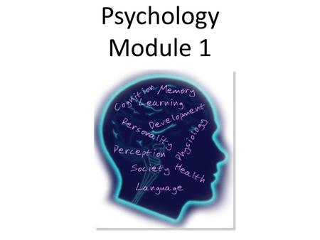 Psychology Module 1. What is psychology? Psychology – The scientific study of behavior and mental processes Scientific research methods are used to answer.