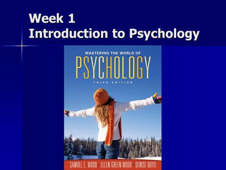 Week 1 Introduction to Psychology. Chapter 1 Overview Exploring psychology's roots Exploring psychology's roots Schools of thought in psychology Schools.