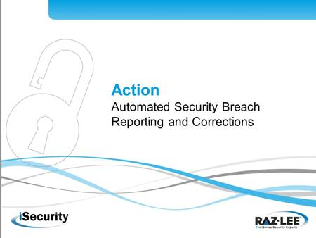 1 Action Automated Security Breach Reporting and Corrections.