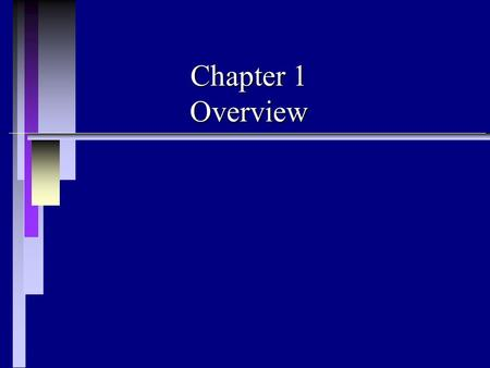 Chapter 1 Overview. The art of war teaches us to rely not on the likelihood of the enemy's not coming, but on our own readiness to receive him; not on.