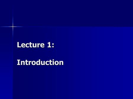 Lecture 1: Introduction. Course Outline The aim of this course: Introduction to the methods and techniques of performance analysis of computer systems.