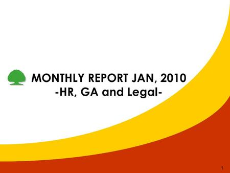 1 MONTHLY REPORT JAN, 2010 -HR, GA and Legal-. HR Department.