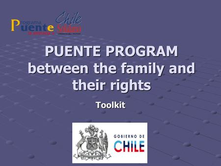 PUENTE PROGRAM between the family and their rights Toolkit.