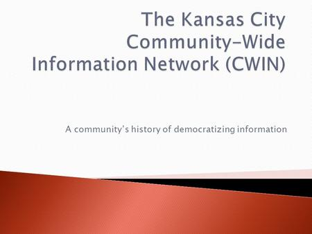 A community's history of democratizing information.