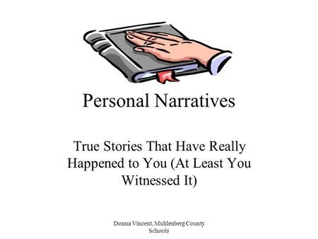 Donna Vincent, Muhlenberg County Schools Personal Narratives True Stories That Have Really Happened to You (At Least You Witnessed It)