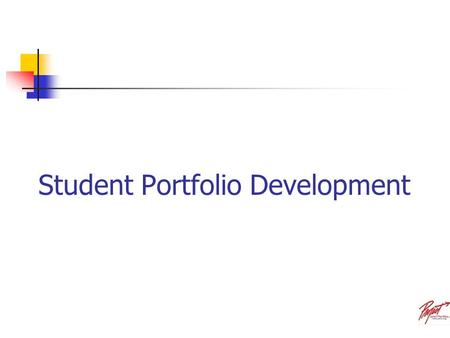 Student Portfolio Development. Portfolio Development Define the following: Portfolio Artifact Evidence Medium Annotation Design Analysis STUDENTS: Write.