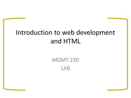 Introduction to web development and HTML MGMT 230 LAB.