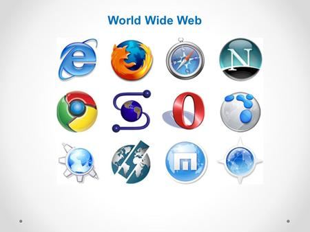 World Wide Web. Sir Tim Berners Lee – Founder of World Wide Web and HTML Internet versus the World Wide Web HTML (Hypertext Markup Language) & SGML (Standard.