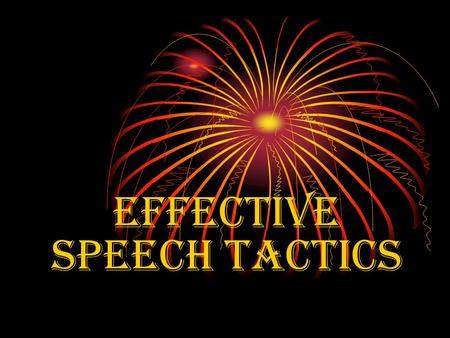 Effective Speech Tactics. allusions references to familiar things.