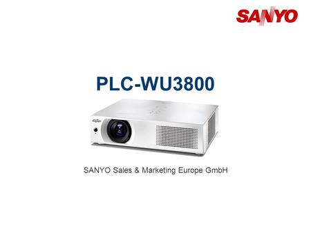 PLC-WU3800 SANYO Sales & Marketing Europe GmbH. Copyright© SANYO Electric Co., Ltd. All Rights Reserved 2011 2 Technical Specifications Model: PLC-WU3800.