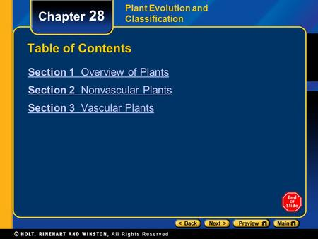 Plant Evolution and Classification Chapter 28 Table of Contents Section 1 Overview of Plants Section 2 Nonvascular Plants Section 3 Vascular Plants.
