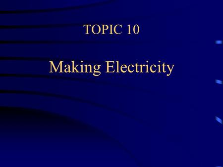 TOPIC 10 Making Electricity Making Electricity. A cell is an apparatus which generates electricity from a chemical reaction. A Battery is when two or.