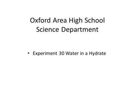 Oxford Area High School Science Department Experiment 30 Water in a Hydrate.